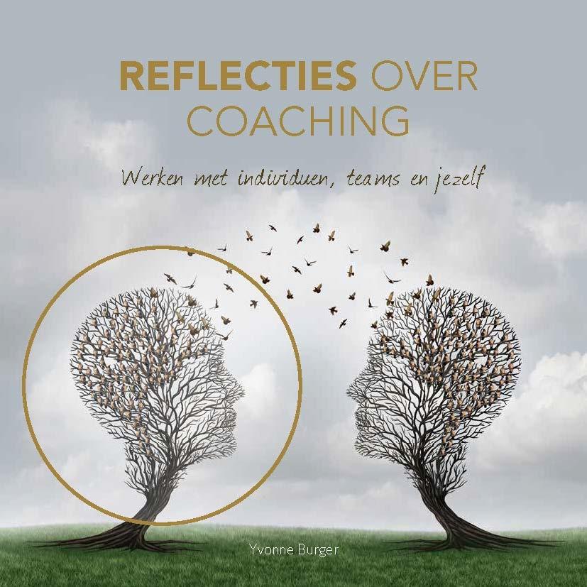 Boekje Reflecties over coaching, werken met individuen, teams en jezelf van Yvonne Burger